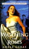 Watching the Roses: The Egerton Hall Novels, Volume Two