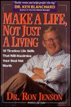 Make a Life, Not Just a Living by Ron Jenson