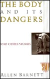 The Body and Its Dangers, and Other Stories