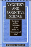 Vygotsky and Cognitive Science by William Frawley