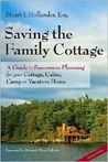 Saving the Family Cottage: A Guide to Succession Planning for your Cottage, Cabin, Camp or Vacation Home 2nd Edition