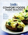 EatingWell Comfort Foods Made Healthy: The Classic Makeovers Cookbook