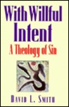 With Willful Intent: A Theology of Sin