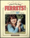 Ferrets!: For Today's Pet Owner From The Publishers Of Ferrets Usa Magazine (Fun & Care Book)