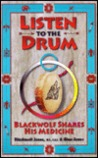 Listen To The Drum: Blackwolf Shares His Medicine
