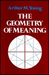 Geometry of Meaning by Arthur M. Young