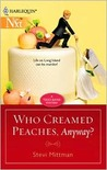 Who Creamed Peaches, Anyway? (Harlequin Next)