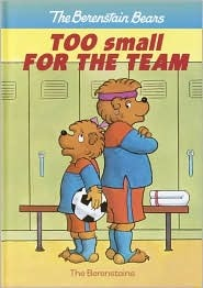 Too Small for the Team (Berenstain Bears Stepping Stone Books)
