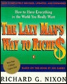 The Lazy Man's Way to Riches: How to Have Everything In the World You Really Want