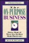 The On Purpose Business: Doing More Of What You Do Best More Profitably