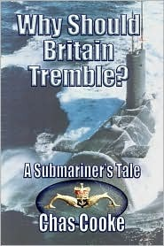 Why Should Britain Tremble?: A Submariner