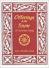 Offerings in the Snow: A Christmas Story