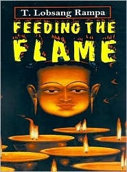 Feeding the Flame by Tuesday Lobsang Rampa