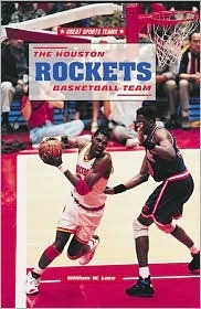 The Houston Rockets Basketball Team  by  William W. Lace
