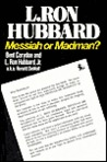 L. Ron Hubbard, Messiah or Madman?