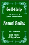 Self-Help: With Illustrations of Conduct and Perseverence