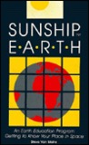 Sunship Earth: An Earth Education Program for Getting to Know Your Place in Space