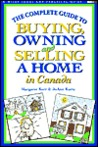 The Complete Guide to Buying, Owning and Selling a Home in Canada