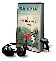 The Zookeeper's Wife: A War Story [With Headphones]