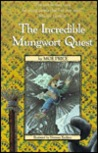 The Incredible Mungwort Quest