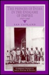 The Princes of India in the Endgame of Empire, 1917 1947 by Ian Copland