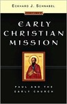 Early Christian Mission, Volume Two: Paul & the Early Church
