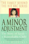 Minor Adjustment: The Story of Sarah - a Remarkable Child