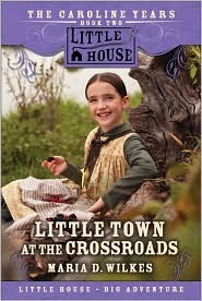 Little Town at the Crossroads (Little House: The Caroline Years, #2)