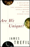 Are We Unique? A Scientist Explores the Unparalleled Intellig... by James Trefil