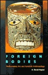 Foreign Bodies: Performance, Art, and Symbolic Anthropology