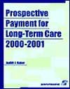 Prospective Payment For Long Term Care, 2000 2001