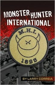 Monster Hunter International  (MH, Book 1)  - Larry Correia