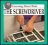 The Screwdriver: Learning about Tools