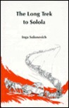 The Long Trek to Solola by Inga Solonevich