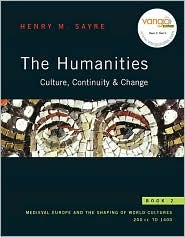 The Humanities Culture, Continuity, & Change Book 2: Medieval Europe and the Shaping of World Cultures 200 CE to 1400