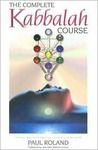The Complete Kabbalah Course: Practical Exercises to Reach Your Inner and Upper Worlds