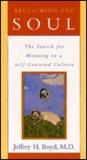 Reclaiming the Soul: The Search for Meaning in a Self-Centered Culture