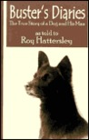 Buster's Diaries: A True Story of a Dog and His Man As Told to Roy Hattersley