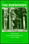 The Fight to Save the Redwoods by Susan R. Schrepfer