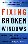 Fixing Broken Windows by George L. Kelling