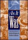 As it was: Stories from the history of southern Oregon and northern California