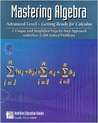 Mastering Algebra: Advanced Level -  Getting Ready for Calculus