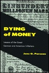 Dying of Money by Jens O. Parsson