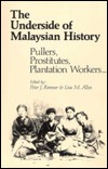 The Underside of Malaysian History by Peter J. Rimmer