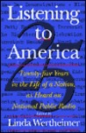 Listening to America: Twenty-Five Years in the Life of a Nation as Told to National Public Radio