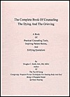 The Complete Book of Counseling the Dying and the Grieving
