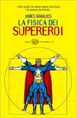 La fisica dei supereroi by James Kakalios