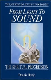 From Light to Sound by Dennis Holtje