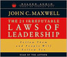 The 21 Irrefutable Laws of Leadership: Audiobook on 3 CDs