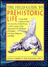 The Field Guide to Prehistoric Life by David Lambert